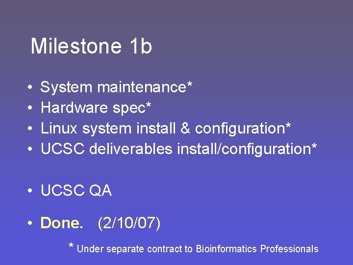 Milestone 1 b • • System maintenance* Hardware spec* Linux system install & configuration*