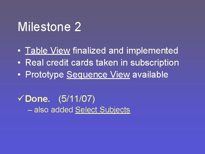 Milestone 2 • Table View finalized and implemented • Real credit cards taken in