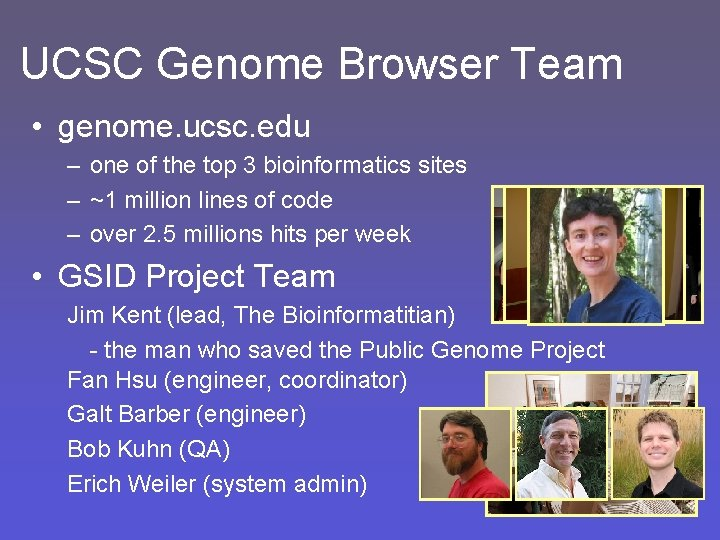UCSC Genome Browser Team • genome. ucsc. edu – one of the top 3