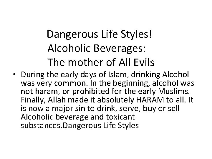 Dangerous Life Styles! Alcoholic Beverages: The mother of All Evils • During the early