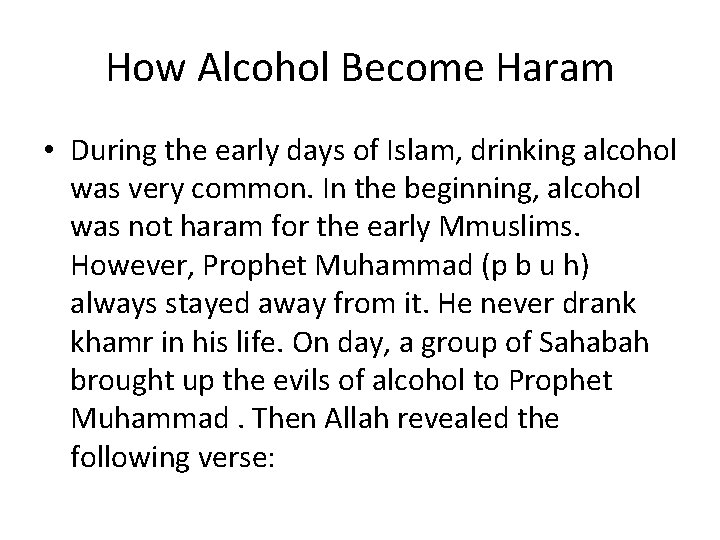 How Alcohol Become Haram • During the early days of Islam, drinking alcohol was