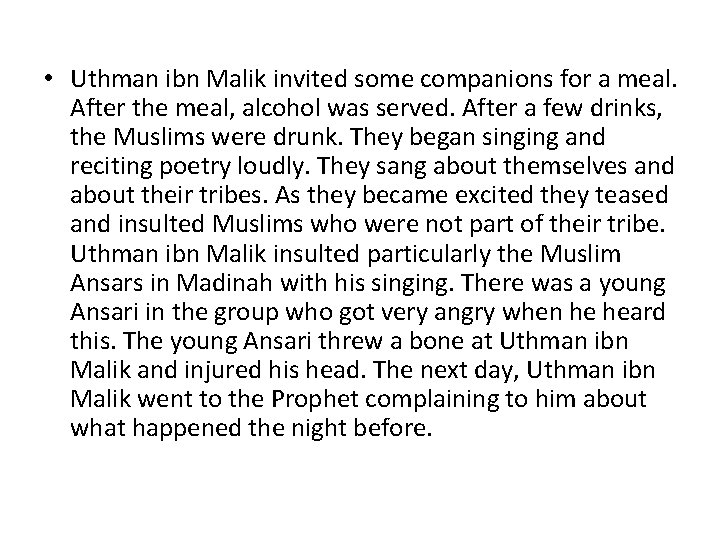 • Uthman ibn Malik invited some companions for a meal. After the meal,