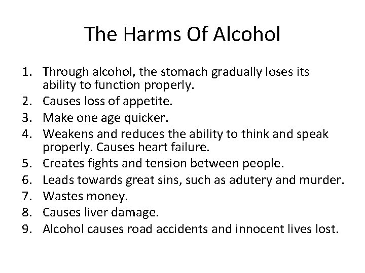 The Harms Of Alcohol 1. Through alcohol, the stomach gradually loses its ability to