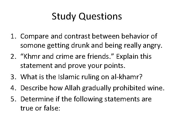 Study Questions 1. Compare and contrast between behavior of somone getting drunk and being