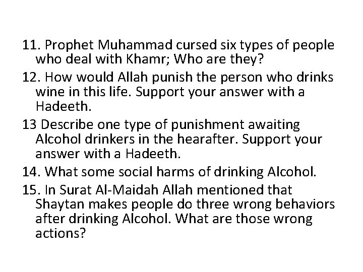 11. Prophet Muhammad cursed six types of people who deal with Khamr; Who are