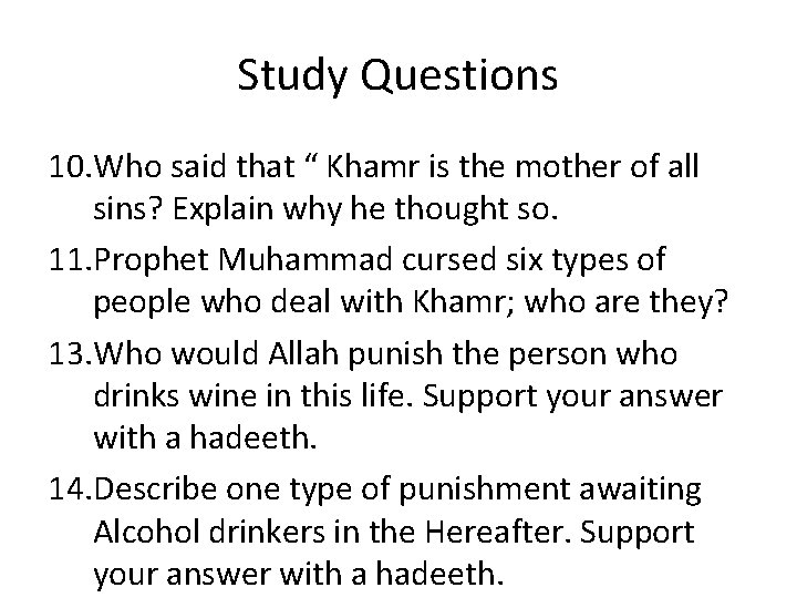 """Study Questions 10. Who said that """" Khamr is the mother of all sins?"""