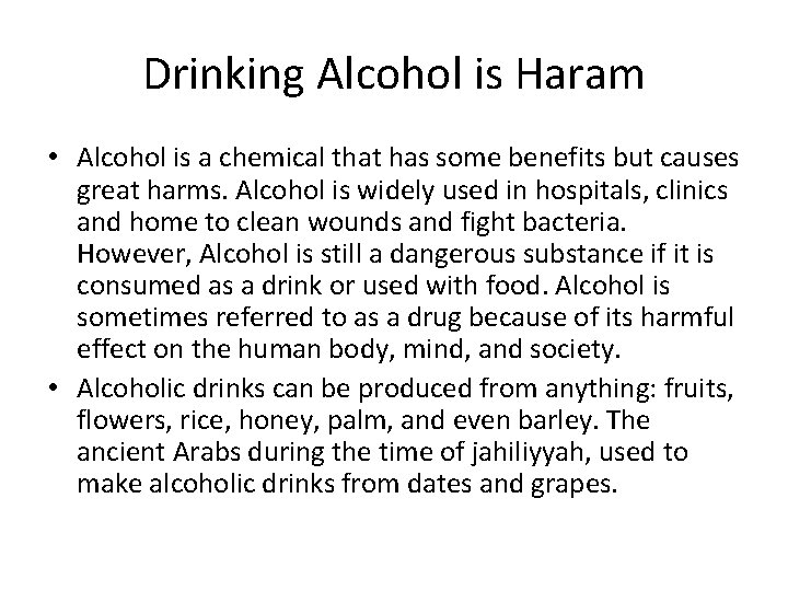 Drinking Alcohol is Haram • Alcohol is a chemical that has some benefits but