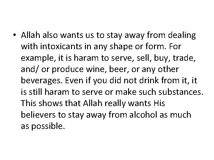 • Allah also wants us to stay away from dealing with intoxicants in