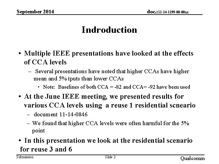 September 2014 doc. : 11 -14 -1199 -00 -00 ax Indroduction • Multiple IEEE