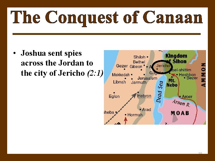 • Joshua sent spies across the Jordan to the city of Jericho (2: