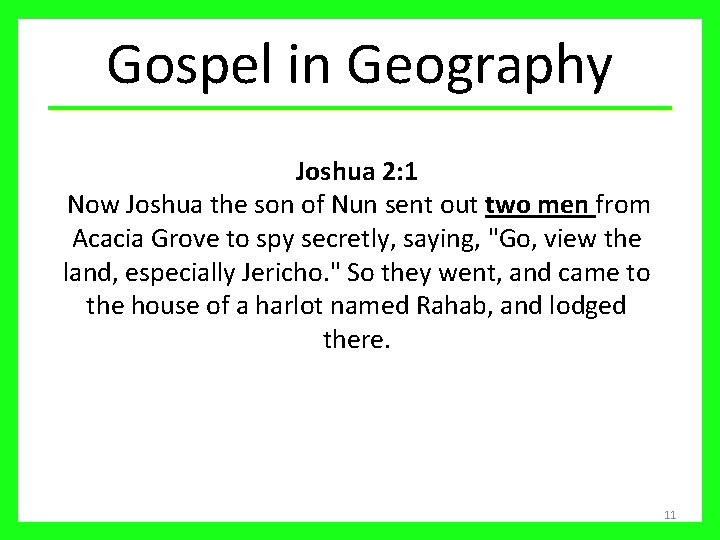 Gospel in Geography Joshua 2: 1 Now Joshua the son of Nun sent out
