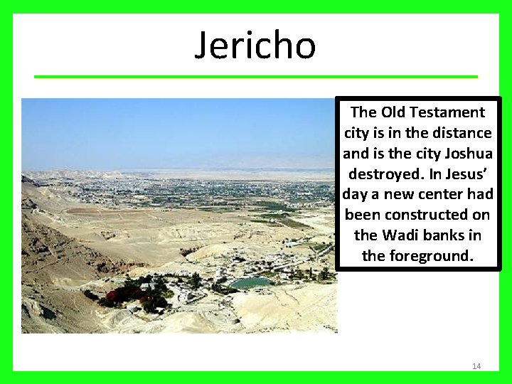 Jericho The Old Testament city is in the distance and is the city Joshua