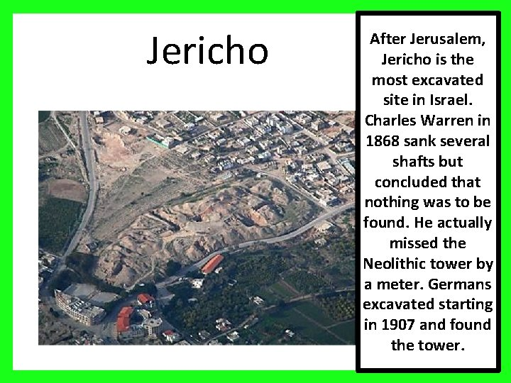 Jericho After Jerusalem, Jericho is the most excavated site in Israel. Charles Warren in