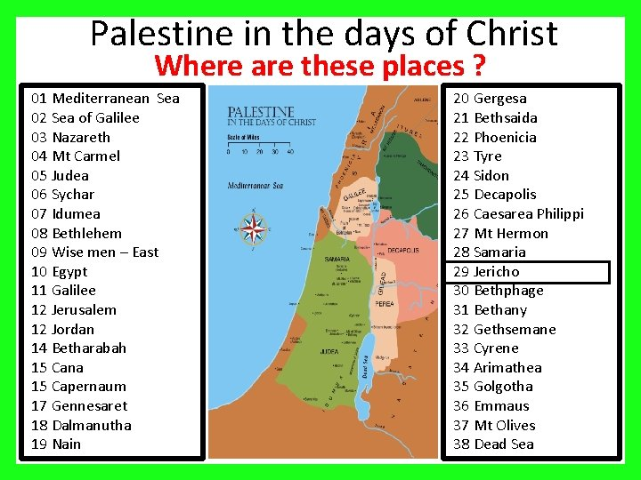 Palestine in the days of Christ Where are these places ? 01 Mediterranean Sea
