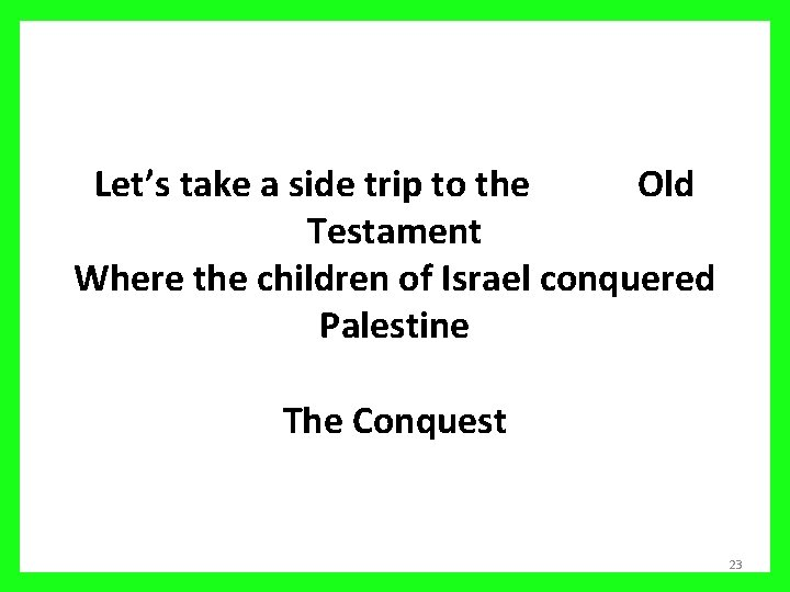 Let's take a side trip to the Old Testament Where the children of Israel