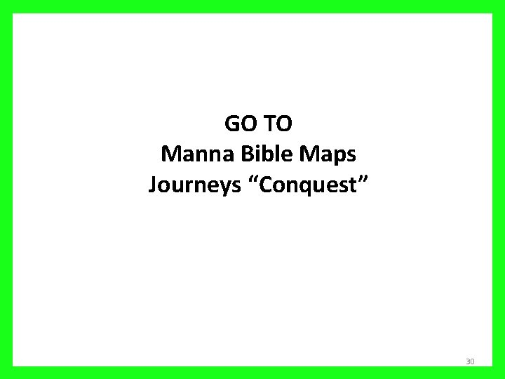 """GO TO Manna Bible Maps Journeys """"Conquest"""" 30"""