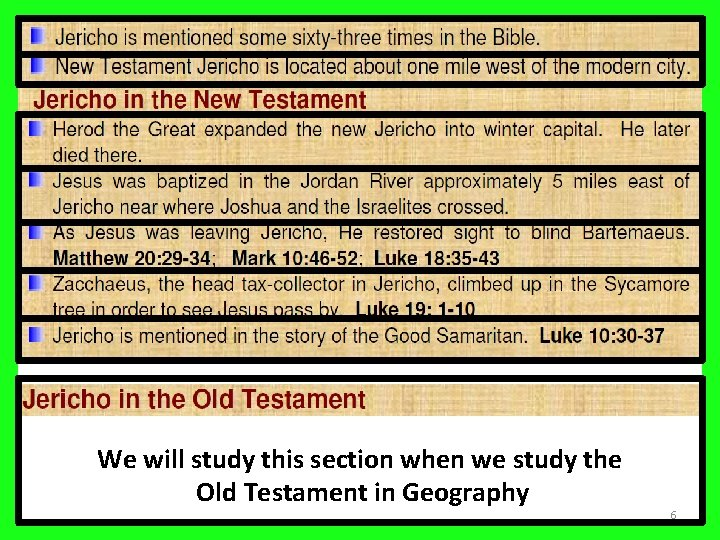 We will study this section when we study the Old Testament in Geography 6