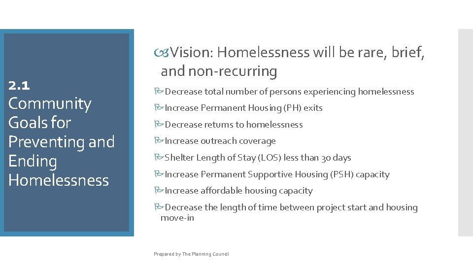 2. 1 Community Goals for Preventing and Ending Homelessness Vision: Homelessness will be rare,