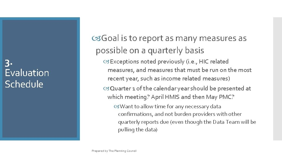 3. 2. 4 Evaluation Project Type Schedule Performance Objectives Goal is to report as