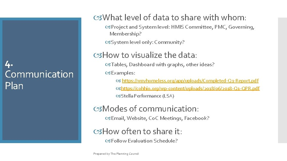 What level of data to share with whom: Project and System level: HMIS