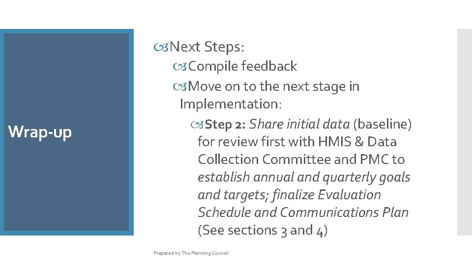Next Steps: 2. 4 Project Type Wrap-up Performance Objectives Compile feedback Move on