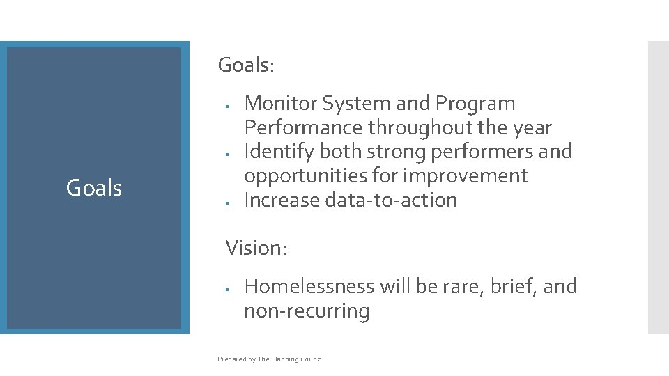 Goals: § § Goals § Monitor System and Program Performance throughout the year Identify