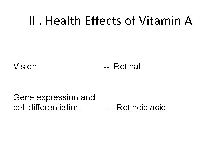 III. Health Effects of Vitamin A Vision Gene expression and cell differentiation -- Retinal