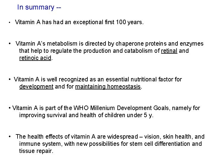 In summary - • Vitamin A has had an exceptional first 100 years. •
