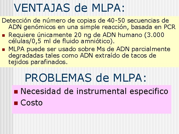 VENTAJAS de MLPA: Detección de número de copias de 40 -50 secuencias de ADN