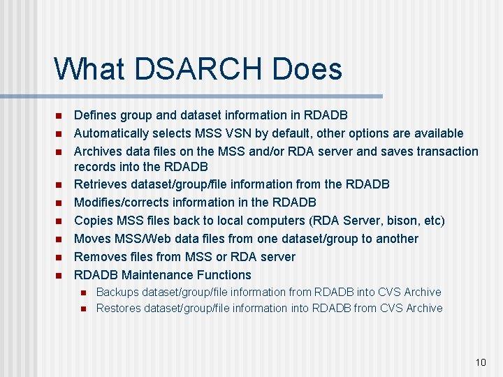 What DSARCH Does n n n n n Defines group and dataset information in
