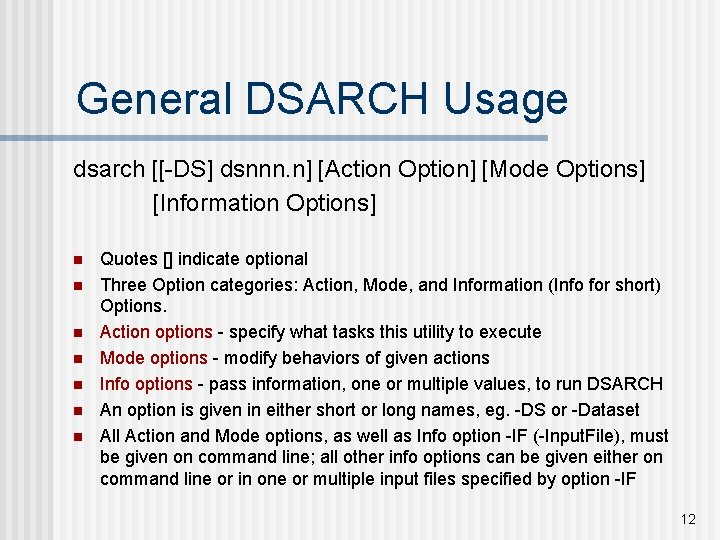 General DSARCH Usage dsarch [[-DS] dsnnn. n] [Action Option] [Mode Options] [Information Options] n
