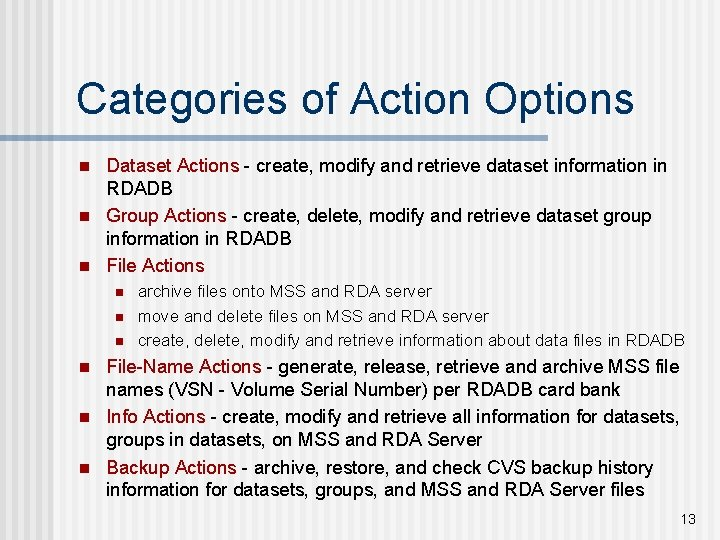Categories of Action Options n n n Dataset Actions - create, modify and retrieve