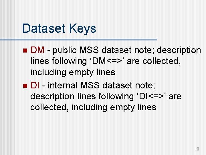 Dataset Keys DM - public MSS dataset note; description lines following 'DM<=>' are collected,
