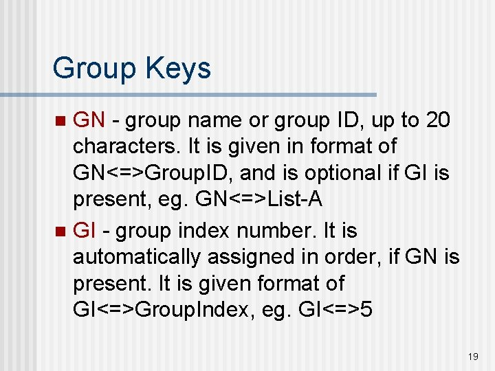 Group Keys GN - group name or group ID, up to 20 characters. It