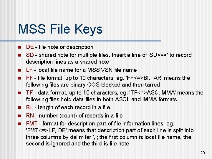 MSS File Keys n n n n DE - file note or description SD
