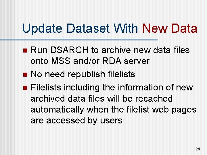 Update Dataset With New Data Run DSARCH to archive new data files onto MSS