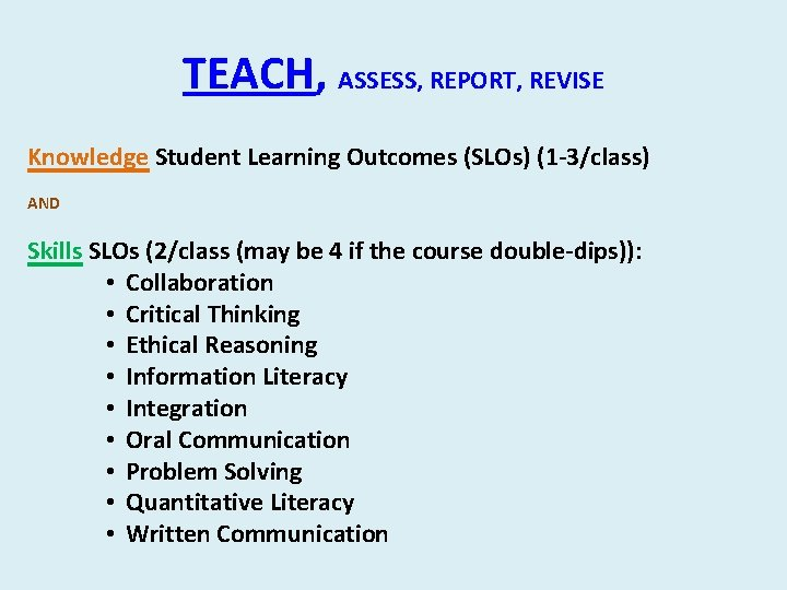TEACH, ASSESS, REPORT, REVISE Knowledge Student Learning Outcomes (SLOs) (1 -3/class) AND Skills SLOs