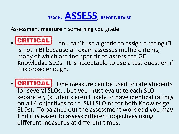 TEACH, ASSESS, REPORT, REVISE Assessment measure = something you grade • You can't use