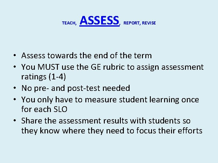 TEACH, ASSESS , REPORT, REVISE • Assess towards the end of the term •