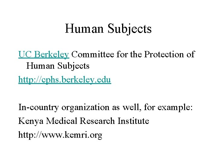 Human Subjects UC Berkeley Committee for the Protection of Human Subjects http: //cphs. berkeley.