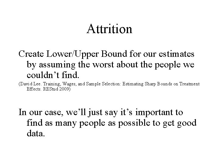 Attrition Create Lower/Upper Bound for our estimates by assuming the worst about the people