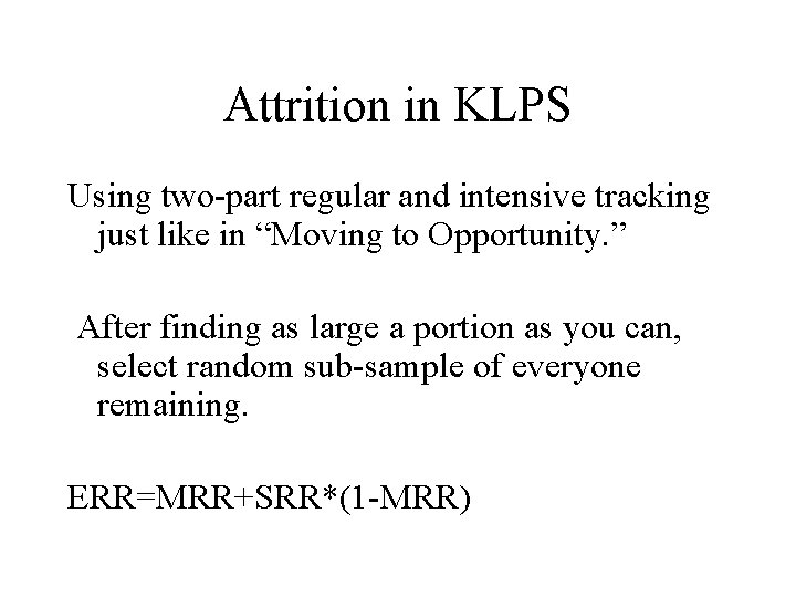 """Attrition in KLPS Using two-part regular and intensive tracking just like in """"Moving to"""