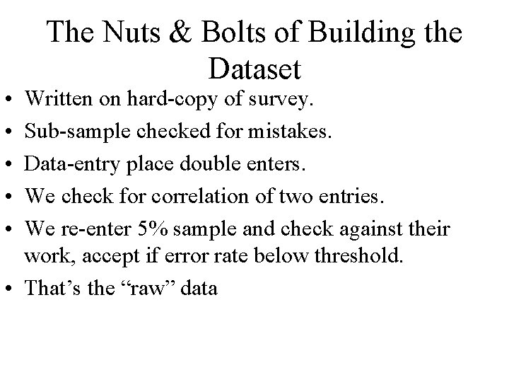 • • • The Nuts & Bolts of Building the Dataset Written on