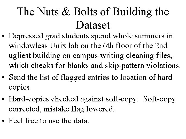 The Nuts & Bolts of Building the Dataset • Depressed grad students spend whole