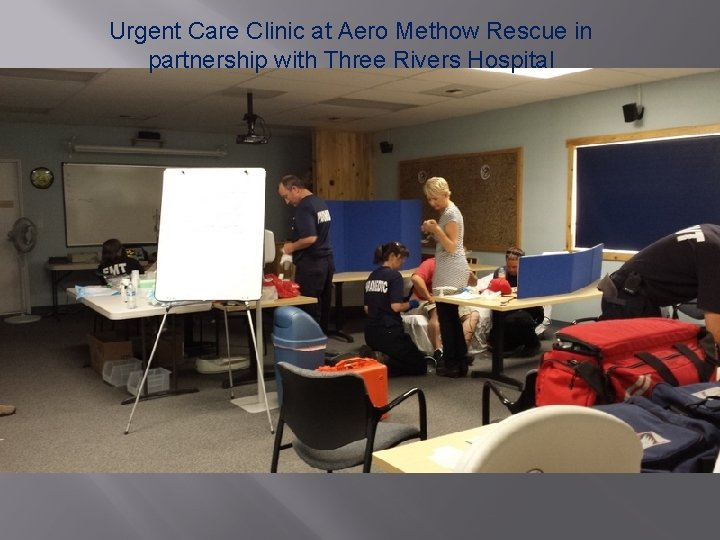 Urgent Care Clinic at Aero Methow Rescue in partnership with Three Rivers Hospital