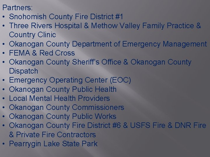 Partners: • Snohomish County Fire District #1 • Three Rivers Hospital & Methow Valley