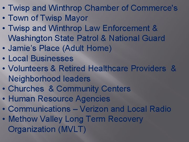 • Twisp and Winthrop Chamber of Commerce's • Town of Twisp Mayor •
