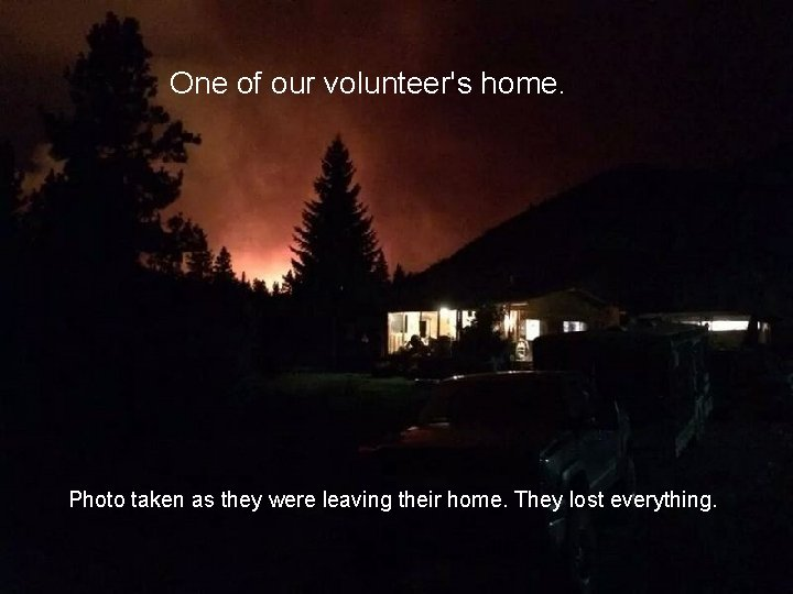 One of our volunteer's home. Photo taken as they were leaving their home. They