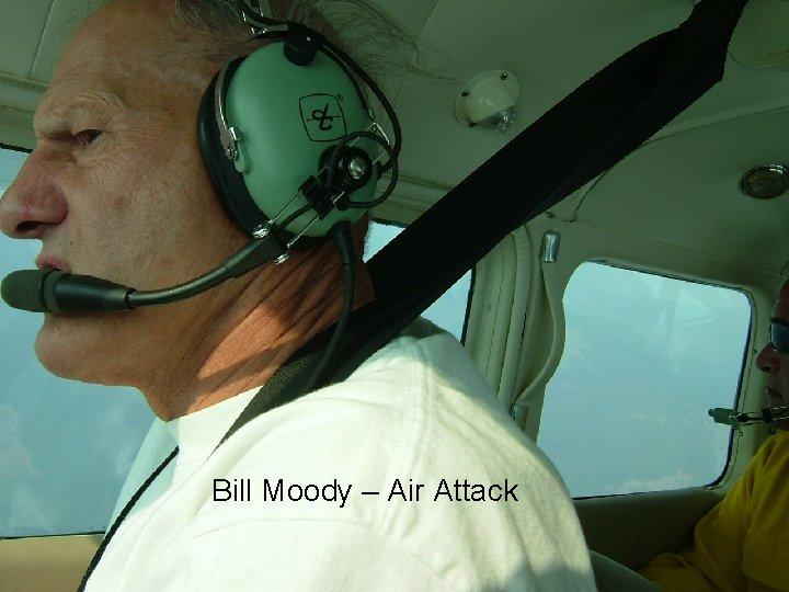 Bill Moody – Air Attack