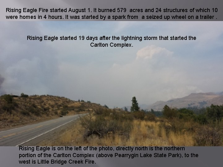 Rising Eagle Fire started August 1. It burned 579 acres and 24 structures of